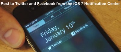 How to Post a Tweet or Facebook Status from the Notification Center in iOS 7