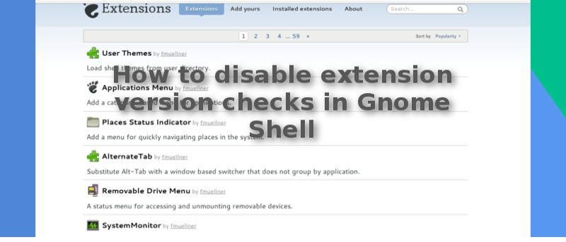 How to Disable Extension Version Checks in Gnome Shell