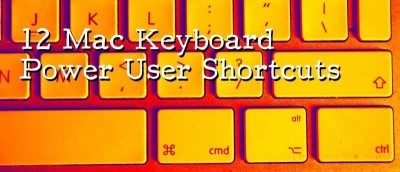12 Mac Keyboard Power User Shortcuts