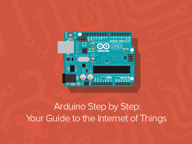 Arduino Step-by-Step 'Your Guide to the Internet of Things' Course