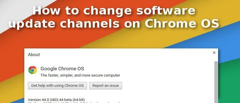 How to Switch Chrome OS Software Channels to Test Out New Features