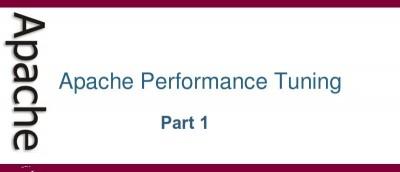 Optimizing Apache Performance Part 1