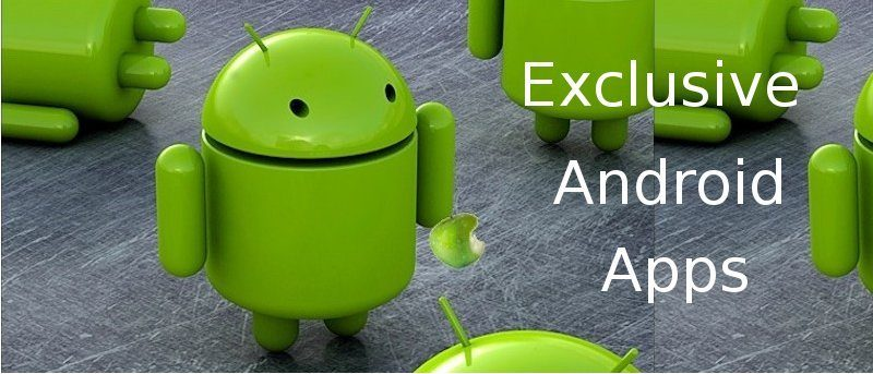 8 Apps Only Android Users Can Use