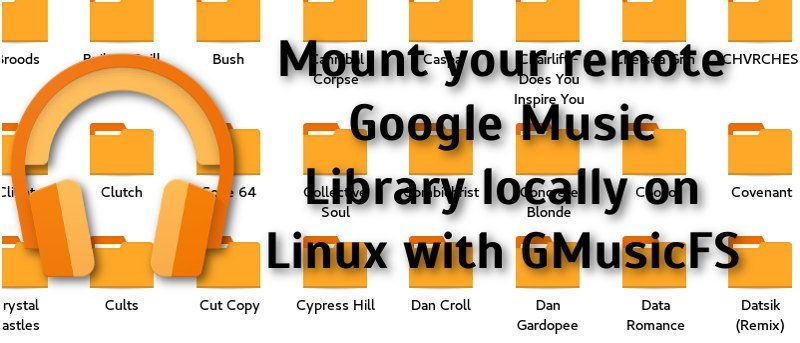 Mount Your Remote Google Music Library Locally on Linux with GMusicFS