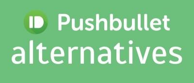 4 Great Pushbullet Alternatives