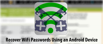 How to Recover WiFi Passwords Using Your Android Device