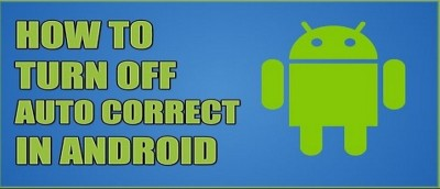 How to Turn On and Off Auto-Correct for Android