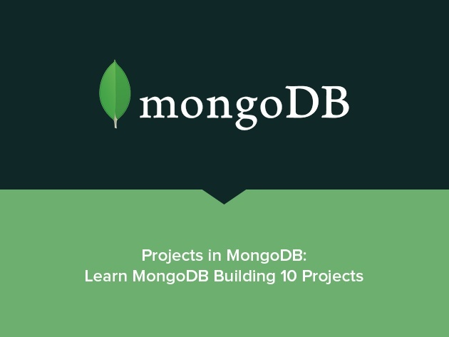 Projects in MongoDB: Learn MongoDB Building 10 Projects