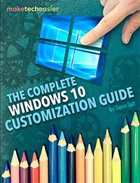 The Complete Windows 10 Customization Guide