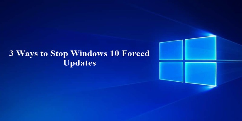 stop windows 10 forced updates