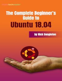The Complete Beginner's Guide to Ubuntu 18.04